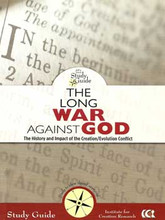 "The Long War Against God Study Guide  by the Institute for Creation Research (2006)  High School-Adult  ISBN: 0-932766-90-0  46 page paperback  Many Christian leaders consider The Long War Against God as one of the preeminent classics among Henry Morris' vast collection of books. Dr. David Jeremiah describes it as ""the most comprehensive treatment of a single important subject"" that he has ever seen.  This new companion study guide will not only help the reader gain a deeper understanding and proper perspective of the persistent war against God throughout history, but will also prepare and motivate him to be a bold ambassador for Jesus Christ.  This study guide is designed to stimulate, edify, and challenge the individual Christian or Christians in a group environment--the classroom, youth groups, Sunday school, Bible studies, retreats, camps,etc.  Your faith will be strengthened as you discuss the following topics:  • The Evolutionary Basis for Modern Thought  • Political Evolutionism - Right and Left  • Evolutionist Religion and Morals  • The Dark Nursery of Darwinism  • The Conflict of the Ages  • The Everlasting Gospel"