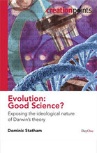 Darwin's theory of evolution is often presented as scientifically proven fact—in schools, universities and by the media. Belief in the biblical act of creation has been relegated to the domain of myth, and many have now been led to understand that it has no place in real science. Few are aware, however, that there are very serious problems with Darwin's theory. This is because students and the general public are only told about the evidence that appears to support it; little is said about the many scientific observations that seriously undermine it.  Using plain English, Dominic Statham explains the main arguments presented by evolutionists in support of their theory and shows that these have major flaws. He argues that much of the scientific data can actually be seen to be consistent with a biblical account of creation and history. He concludes that, rather than being scientifically driven, the theory of evolution is driven by a desire to justify the belief that life on earth arose by natural processes rather than by the hand of God. Finally, the reader is encouraged to hold fast to the Bible as the true revelation of God, his creation and his dealings with mankind.