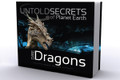 Untold Secrets of Planet Earth Dragons