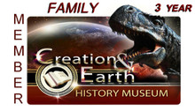 Family 3-Year Membership Benefits:  All Members receive museum admission, an annual private guided tour for up to 10 people*, free workshop admission, discounts on Creation field tours, and 15% off all in-store purchases. Most importantly your contribution will help support the mission of the Creation and Earth Museum in spreading the Gospel of Jesus Christ and the declaring the inerrancy of the Bible.  *Tours must be scheduled at least 2 weeks in advance, one tour per family membership. *Your Membership Card will be mailed to you.  Fees  3-Year Family Membership (Same Household) $300.00   Museum location 10946 Woodside Ave N Santee, CA 92071
