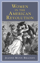 """Women in the American Revolution  Women had a variety of roles and made many contributions during the Revolutionary War that you may not have heard of. They were soldiers, messengers, and even spies. Read letters, journals, and eyewitness accounts that tell some of the stories of Women who helped on both sides of the war, from colonist Molly Pitcher to Hessian Baroness von Riedesel, from messenger Deborah Champion to soldier Deborah Sampson.""""  Jeanne Munn Bracken 90 pages"""