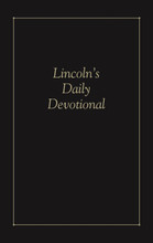 "Lincoln's Daily Devotional  Abraham Lincoln carried in his pocket a spiritual book of days, titled A Believer's Daily Treasure, which was originally published in the mid-1800s by the Religious Tract Society of London, England. There is speculation that the devotional may have been given to Lincoln by his wife, Mary. The 2015 edition of the book includes an introduction by Carl Sandburg, which was first published in a 1957 edition. Said Sandburg, ""... it is new testimony that he was a man of profound faith.""  160 pages"