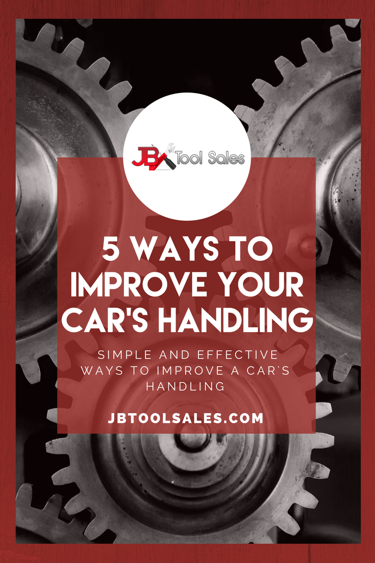 5 Ways to Improve Your Car's Handling - JB Tool Sales Inc.