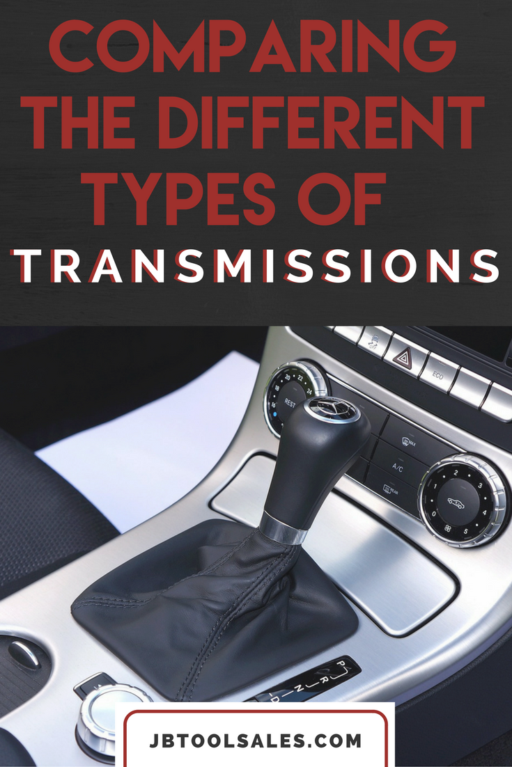 Comparing The Different Types Of Transmissions Jb Tool