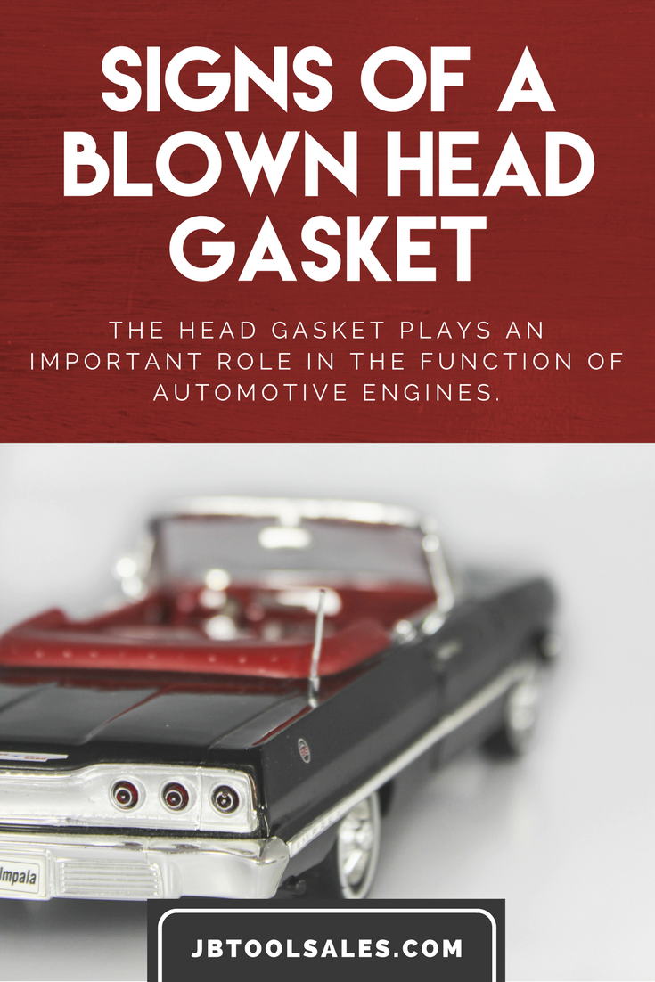 Car Battery Recycling >> Signs of a Blown Head Gasket - JB Tool Sales Inc.