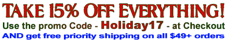 Holiday Season 2017 Sale 15% off everything & Free Priority Shipping on all orders over $49.