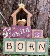 Christmas Decoration: A Child is Born  (NST86397)