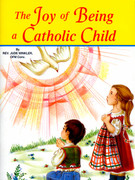 Childrens Book (StJPB): #522 The Joy of Being a Catholic