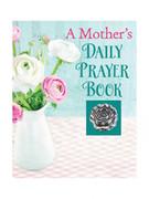 Prayer Book A Mother's Daily Prayer Book