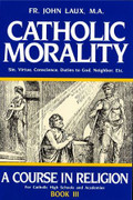 Book: Catholic Morality Book III (CATHOLIC MORA)