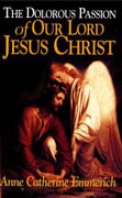 Book: The Dolorous Passion of Our Lord Jesus Christ (DOLOROUS P)
