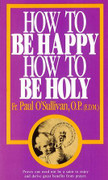 Book: How to be Happy How to be Holy (HOW TO BE)