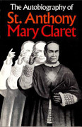 Book: The Autobiography of St Anthony Mary Claret (AUTO ST ANTHO)