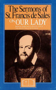Book: The Sermons of St Francis de Sales on Our Lady (SERMONS LADY)