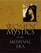 Book: Women Mystics of the Medieval Era (WOMAN 1000-1400)