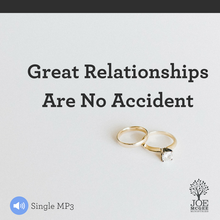 Great Relationships Are Not Accidents - MP3