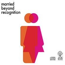 Married Beyond Recognition - MP3 Series