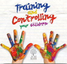 Training and Controlling Your Children - MP3