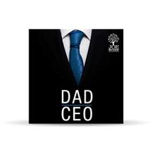 Dad, CEO