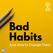 Bad Habits (January 2014 Message of the Month)