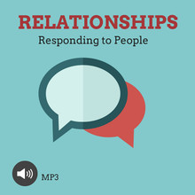 Relationships: Responding to People