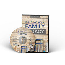 Building Your Family Legacy - [Four Session] DVD