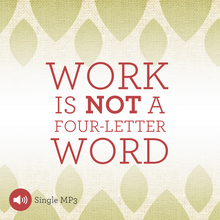 Work is Not a Four-Letter Word - FREE Radio MP3