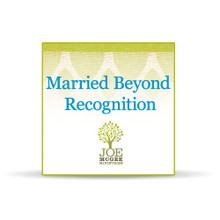 Married Beyond Recognition