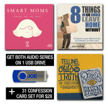 This pack includes one USB Flash Drive with two of Joe's most popular series: SMART MOMS and 8 Things No Kid Should Leave Home Without + 1 pack of 31 Confession Cards for Parents