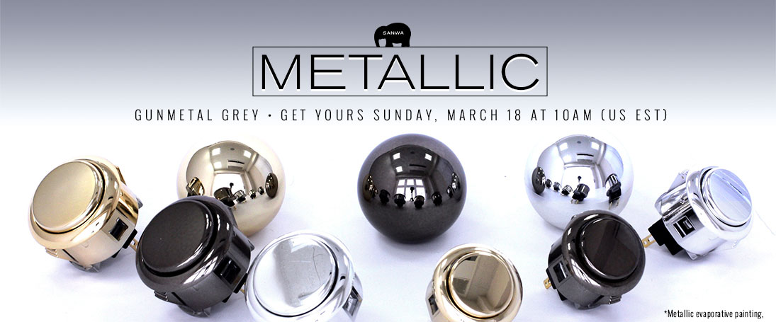 Pre-Orders for Sanwa OBSJ Gunmetal Pushbuttons start 10am Sunday, March 18!