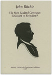 The New Zealand Composer: Tolerated or Forgotten