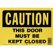 """""""Caution This Door Must Be Kept Closed"""" Sign"""