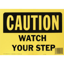 """Caution Watch Your Step"" Sign"