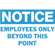 """Notice Employees Only Beyond This Point"" Sign"