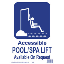 "Pool/Spa Safety Sign ""Accessible Pool/Spa Lift Available On Request"""