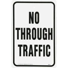 "Aluminum ""No Through Traffic"" Sign"