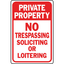 "12 x 18"" Aluminum ""Private Property No Trespassing Soliciting Or Loitering"" Sign"