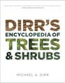 Dirr's Hardy Trees and Shrubs by Michael Dirr