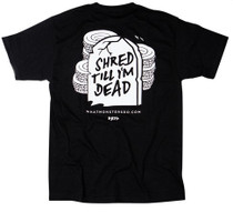 "What Monsters Do ""Shred Till I'm Dead"" Tee"