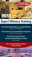 How to Make More Money as an Expert Witness, March 3-4, 2022, San Diego, CA