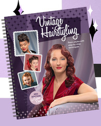 Vintage Hairstyling: Retro Style with Step-by-Step Techniques 3rd Edition