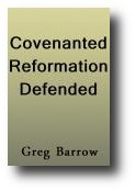 The Covenanted Reformation Defended
