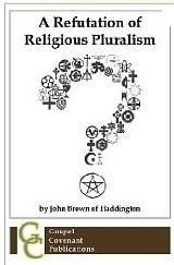 A-Refutation-of-Religious-Pluralism-by-John-Brown-of-Haddington.jpg