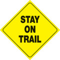 """YELLOW PLASTIC REFLECTIVE SIGN 12"""" - STAY ON TRAIL 417 SOT YR"""