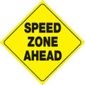 """YELLOW PLASTIC REFLECTIVE SIGN 12"""" - SPEED ZONE AHEAD (433 SZA YR)"""
