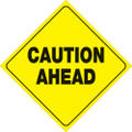 "YELLOW PLASTIC REFLECTIVE SIGN 12"" - CAUTION AHEAD (410 CA YR)"