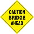"YELLOW PLASTIC REFLECTIVE SIGN 12"" - BRIDGE AHEAD (480 CBA YR)"