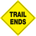 """YELLOW PLASTIC REFLECTIVE SIGN 12"""" - TRAIL ENDS (465 TE YR)"""