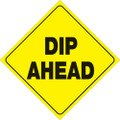 "YELLOW PLASTIC REFLECTIVE SIGN 12"" - DIP AHEAD (425 DA YR)"