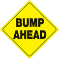 "YELLOW PLASTIC REFLECTIVE SIGN 12"" - BUMP AHEAD (412 BA YR)"